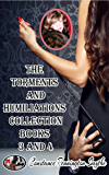 The Torments and Humiliations Collection: Books 3 and 4