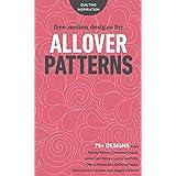 Free-Motion Designs for Allover Patterns: 75+ Designs from Natalia Bonner, Christina Cameli, Jenny Carr Kinney, Laura Lee Fri