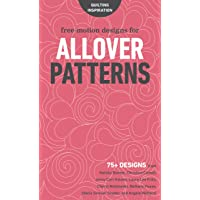 Free-Motion Designs for Allover Patterns: 75+ Designs from Natalia Bonner, Christina Cameli, Jenny Carr Kinney, Laura…