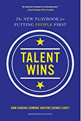 Talent Wins: The New Playbook for Putting People First Kindle Edition