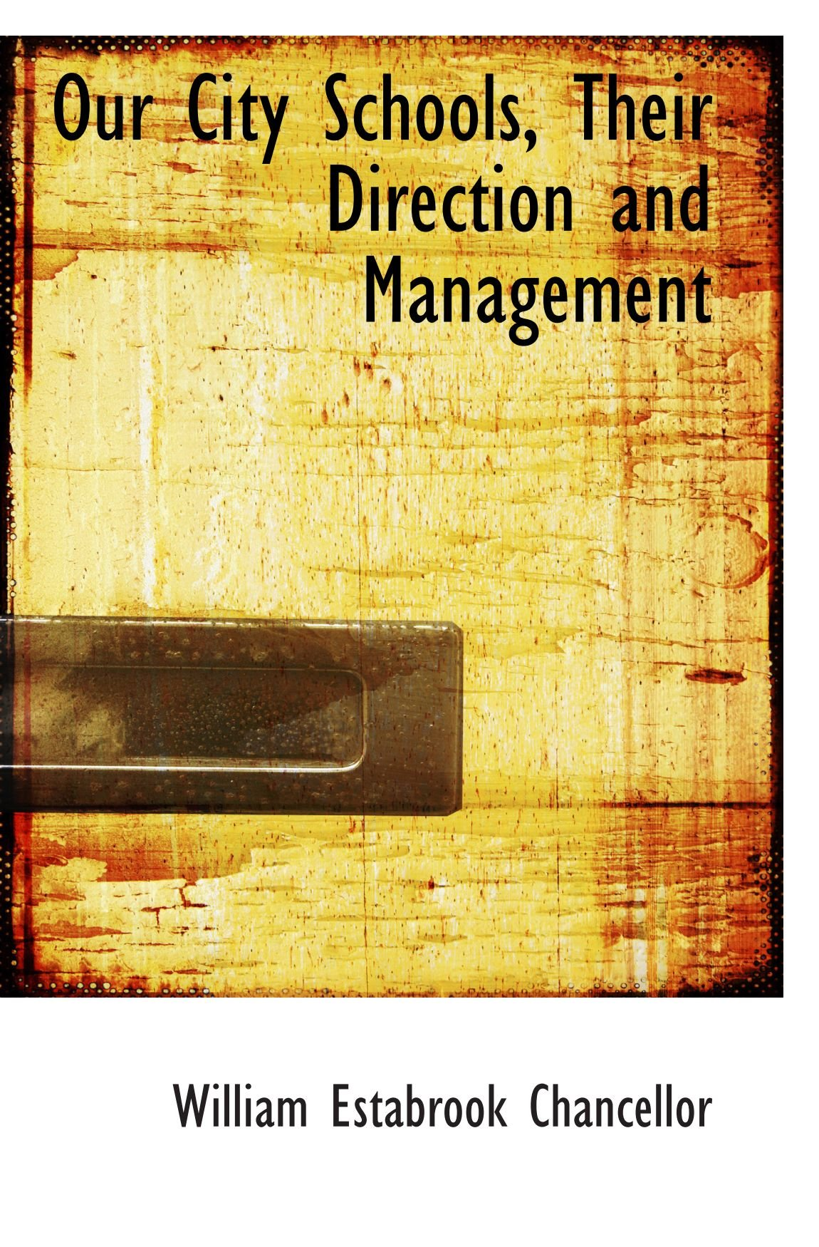 Download Our City Schools, Their Direction and Management ebook