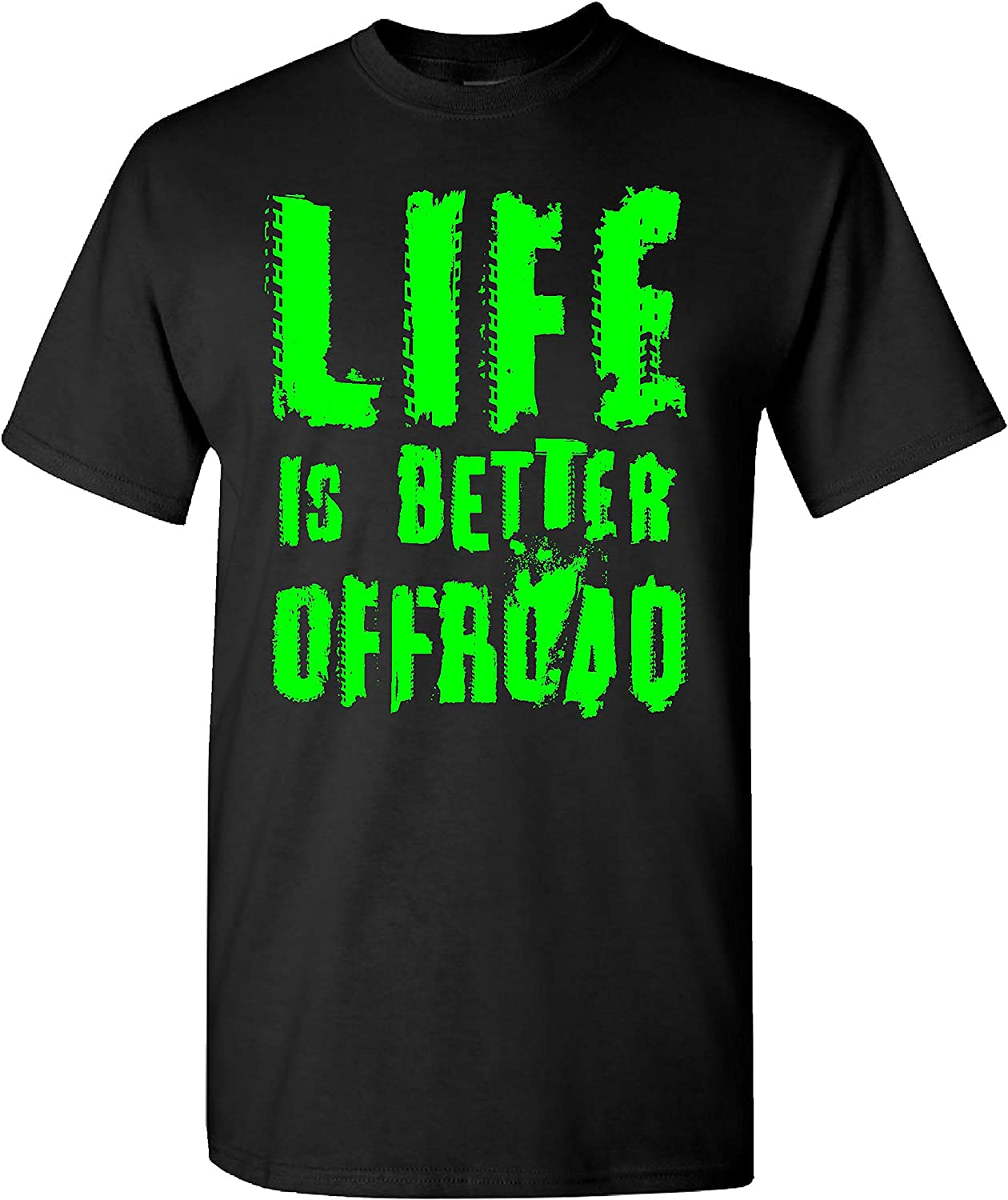 Extreme Muddin Life is Better Offroad on a Black T Shirt