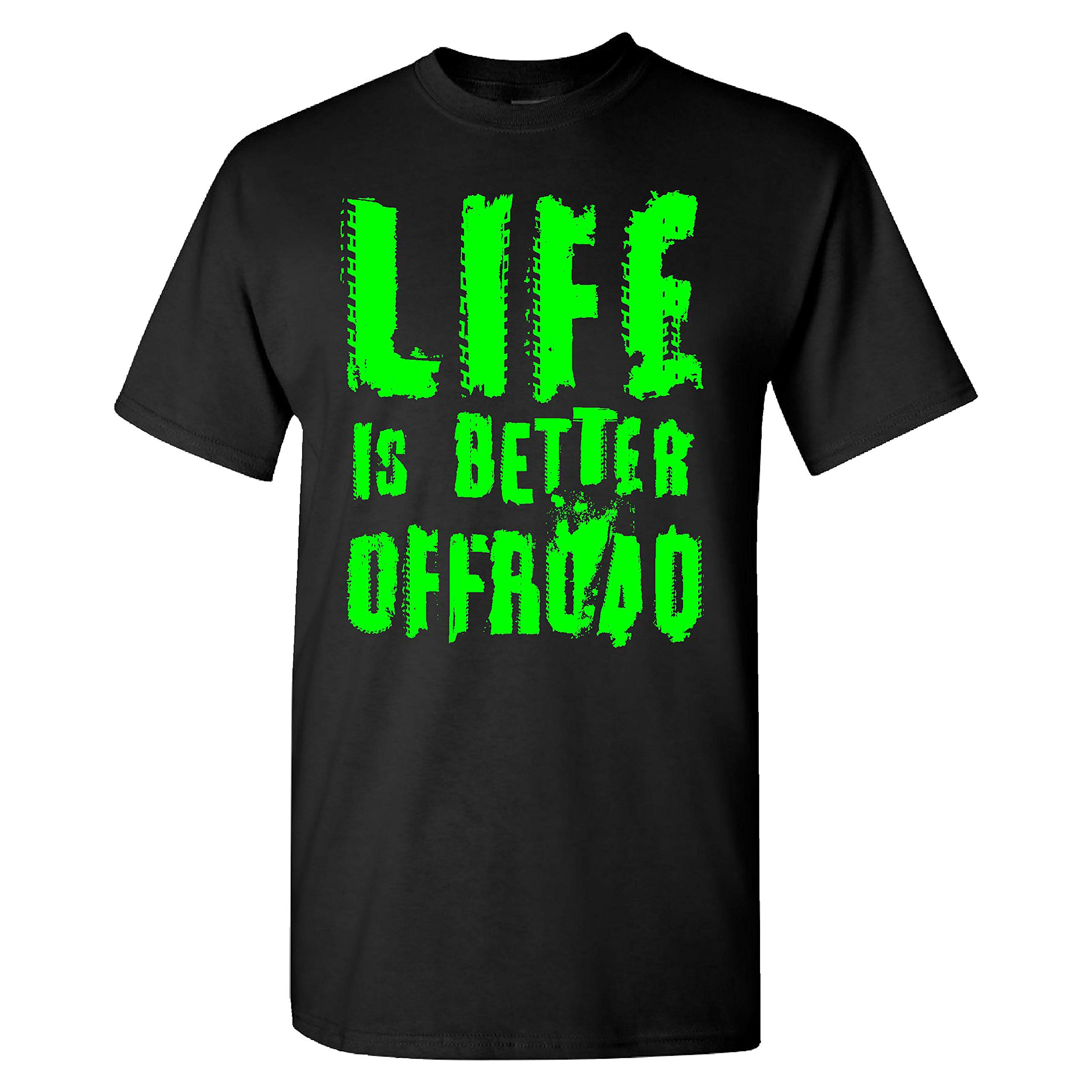 Extreme Muddin Life is Better Offroad on a Black T Shirt - 5X