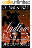 Break The Rules: A Ludlow Nights Romance - Book 3