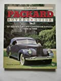 Illustrated Packard Buyer's Guide: All Packard Cars and Commercial Vehicles, 1899 to 1958 (Illustrated Buyer's Guide)