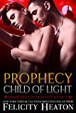 Prophecy: Child of Light (Vampires Realm Romance Series Book 1)