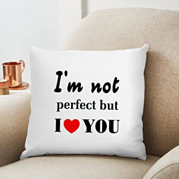 I am not perfect but i love you