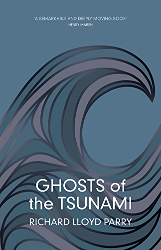 Ghosts of the Tsunami: Death and Life in Japan�s Disaster Zone