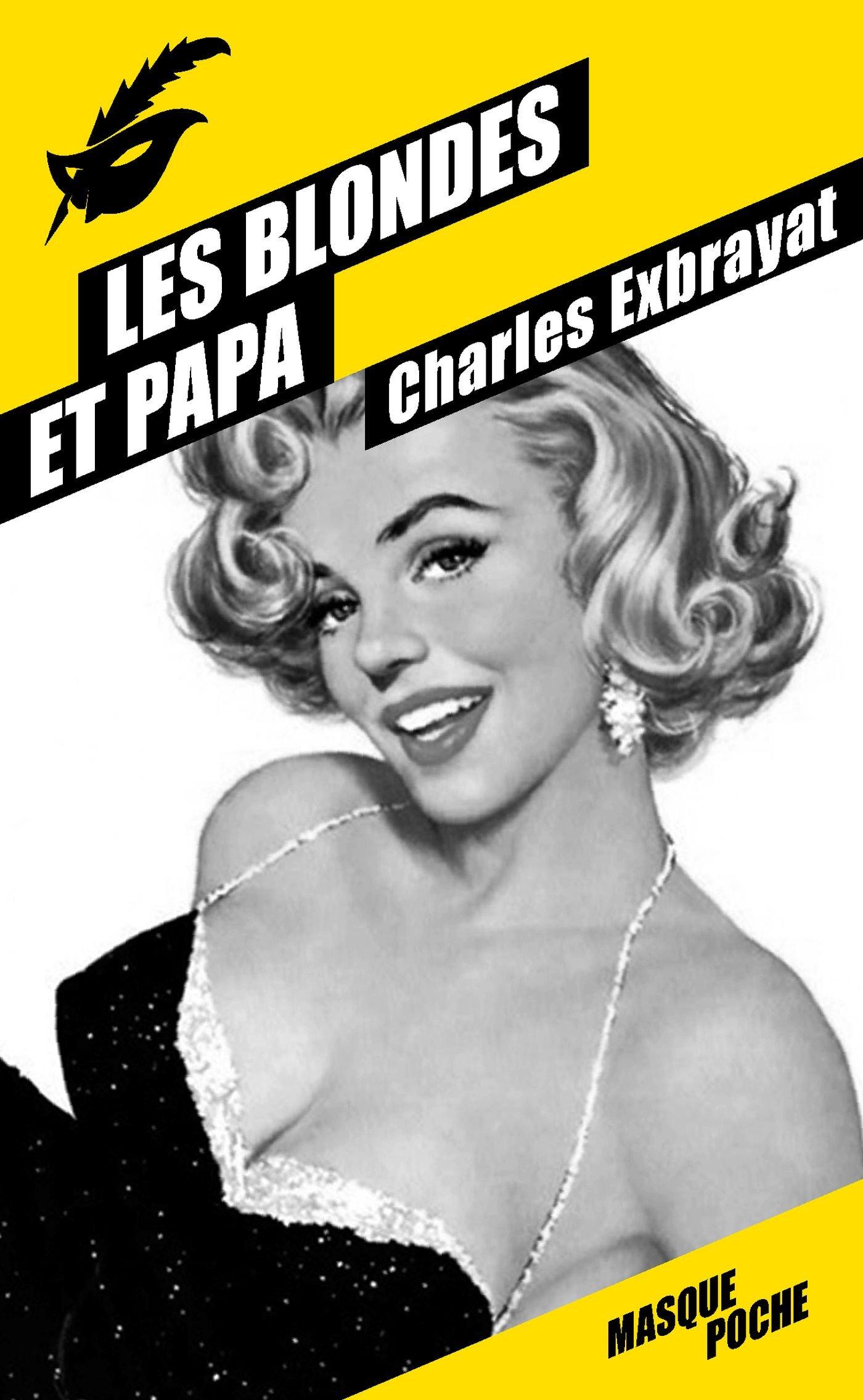 Charles Exbrayat - Les Blondes et Papa