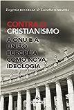 Contra o Cristianismo: A ONU e a União Européia como Nova Ideologia
