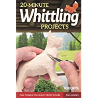 20-Minute Whittling Projects: Fun Things to Carve from Wood (Fox Chapel Publishing) Step-by-Step Instructions & Photos to Whittle Expressive Figures; ... Dogs, & More for Gift-Giving (Woodcarving)