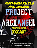 PROJECT ARCHANGEL: Codice segreto -Oxcart-