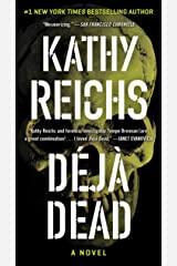 Deja Dead: A Novel (Temperance Brennan Book 1) Kindle Edition
