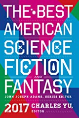 The Best American Science Fiction and Fantasy 2017 (The Best American Series) Kindle Edition
