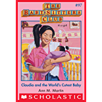 The Baby-Sitters Club #97: Claudia and the World's Cutest Baby