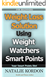 Weight Loss Solution: Using Weight Watchers Smart Points