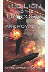 The Lion and the Unicorn (Ark Royal Book 15) Kindle Edition