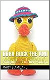 Dora Duck The Ami: Amigurumi Crochet Pattern (English Edition)