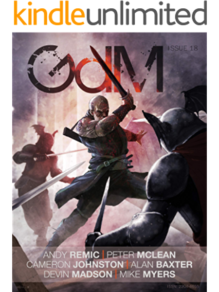Amazon Com Grimdark Magazine Issue 18 Ebook Remic Andy Mclean Peter Johnston Cameron Baxter Alan Myers Mike Madson Devin Kindle Store
