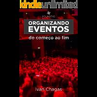 Organizando Eventos do Começo ao Fim: Planejamento e produção de eventos para iniciantes