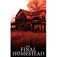 The Final Homestead: EMP Survival in a Powerless World (EMP Survival in a Powerless World- Series Book 11)