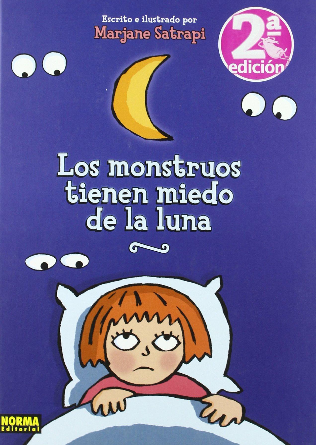 LOS MONSTRUOS TIENEN MIEDO DE LA LUNA INFANTIL Y JUVENIL - 9788498478488: Amazon.es: Marjane Satrapi: Libros