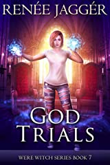 God Trials (Were Witch Book 7) Kindle Edition