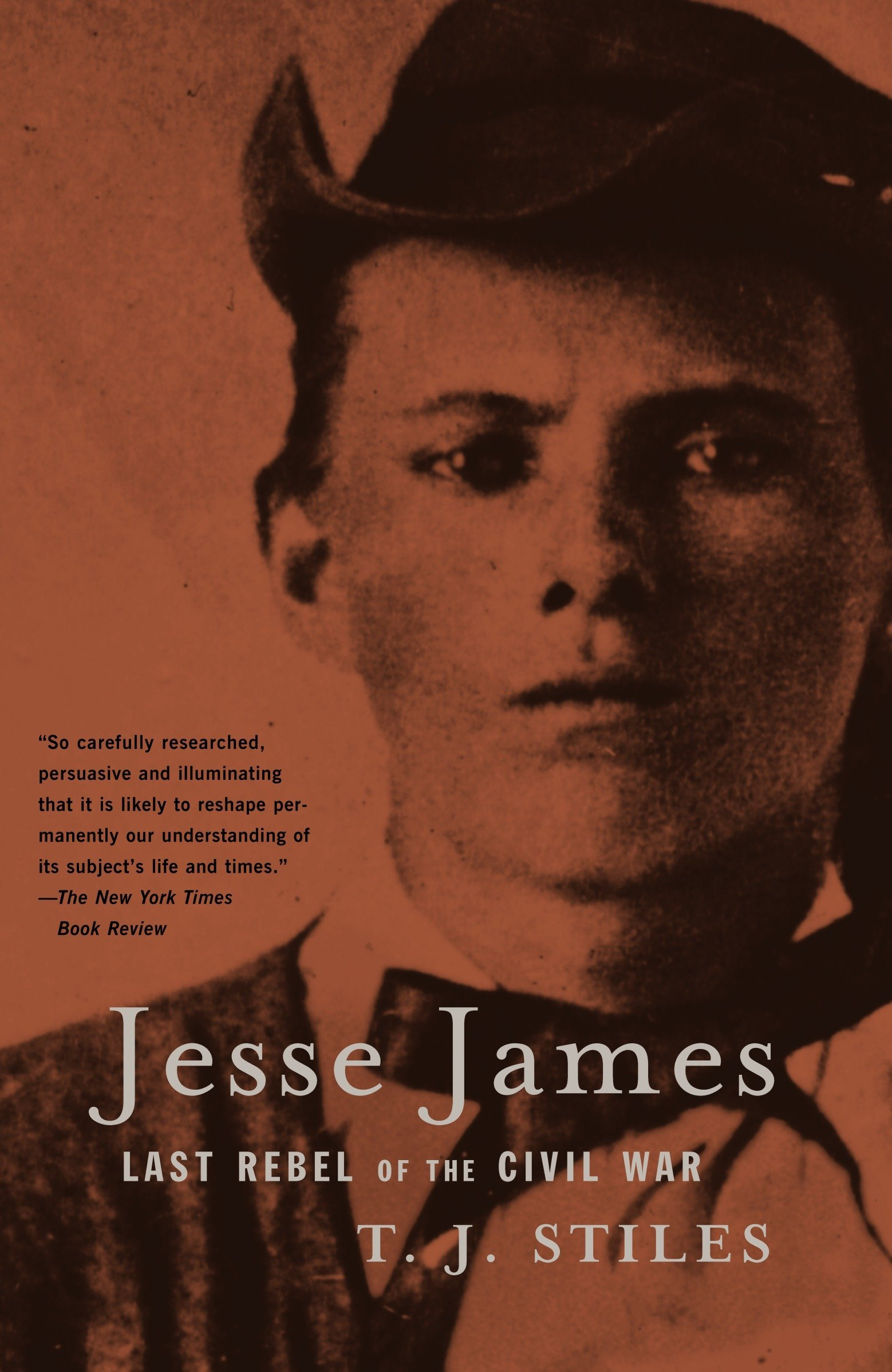Jesse James Last Rebel Of The Civil War Tj Stiles 9780375705588