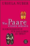 Was Paare wissen müssen: 10 Grundregeln für das Leben zu zweit (German Edition)