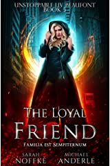 The Loyal Friend (Unstoppable Liv Beaufont Book 5) Kindle Edition