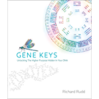 The Gene Keys: Unlocking the Higher Purpose Hidden in your DNA (English Edition)