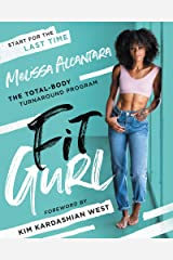 Fit Gurl: The Total-Body Turnaround Program Kindle Edition