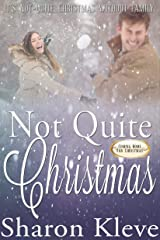 Not Quite Christmas: Coming Home for Christmas