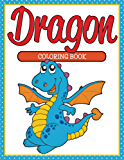 Dragon Coloring Book: Coloring Books for Kids