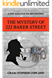 The Mystery of 222 Baker Street: A New Sherlock Holmes Mystery (New Sherlock Holmes Mysteries Book 28)