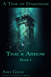 Time's Arrow (A Time of Darkness)