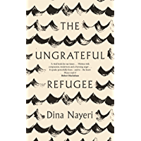 The Ungrateful Refugee (English Edition)