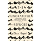 The Ungrateful Refugee (English Edition)