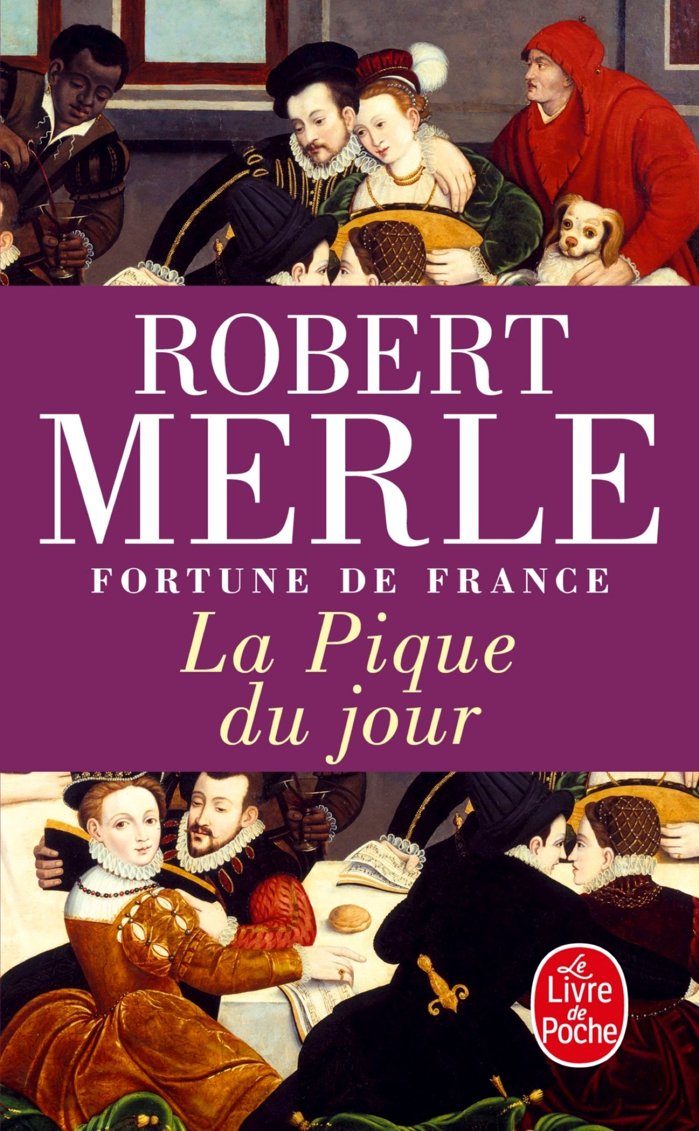 Read Online La Pique Du Jour (Fortune De France VI) (French Edition) pdf