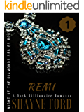 REMI: A Dark Billionaire Romance (NIGHT OF THE DIAMONDS SERIES Book 1)