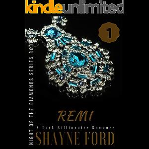 REMI: A Dark Billionaire Romance (Night of the Diamonds Book 1)