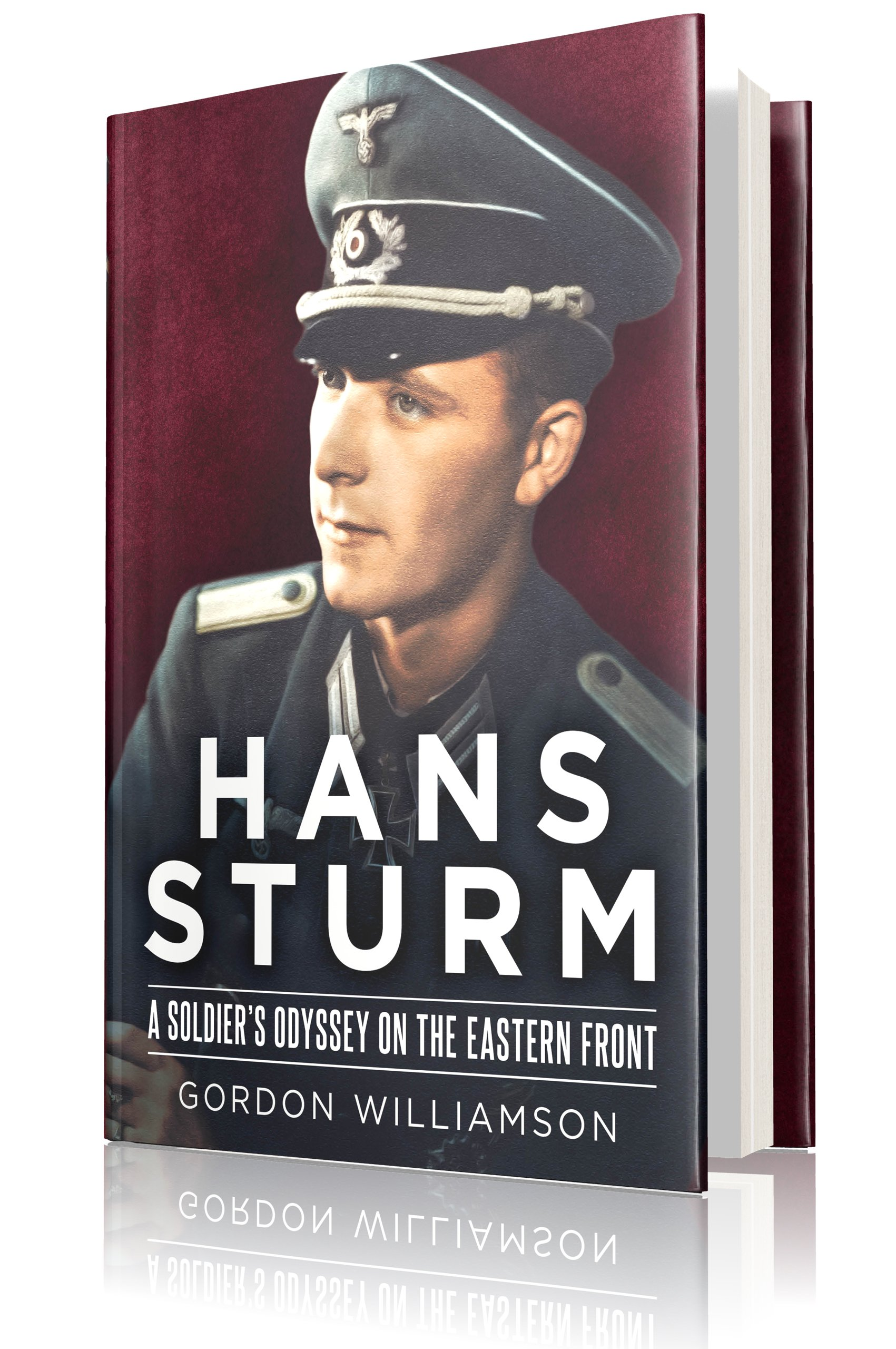 Amazon: Hans Sturm: A Soldier's Odyssey On The Eastern Front  (0884817392400): Gordon Williamson: Books