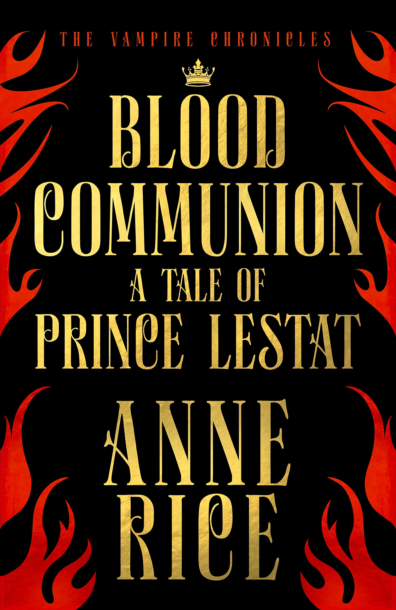 Blood Communion: A Tale of Prince Lestat The Vampire Chronicles 13 ...