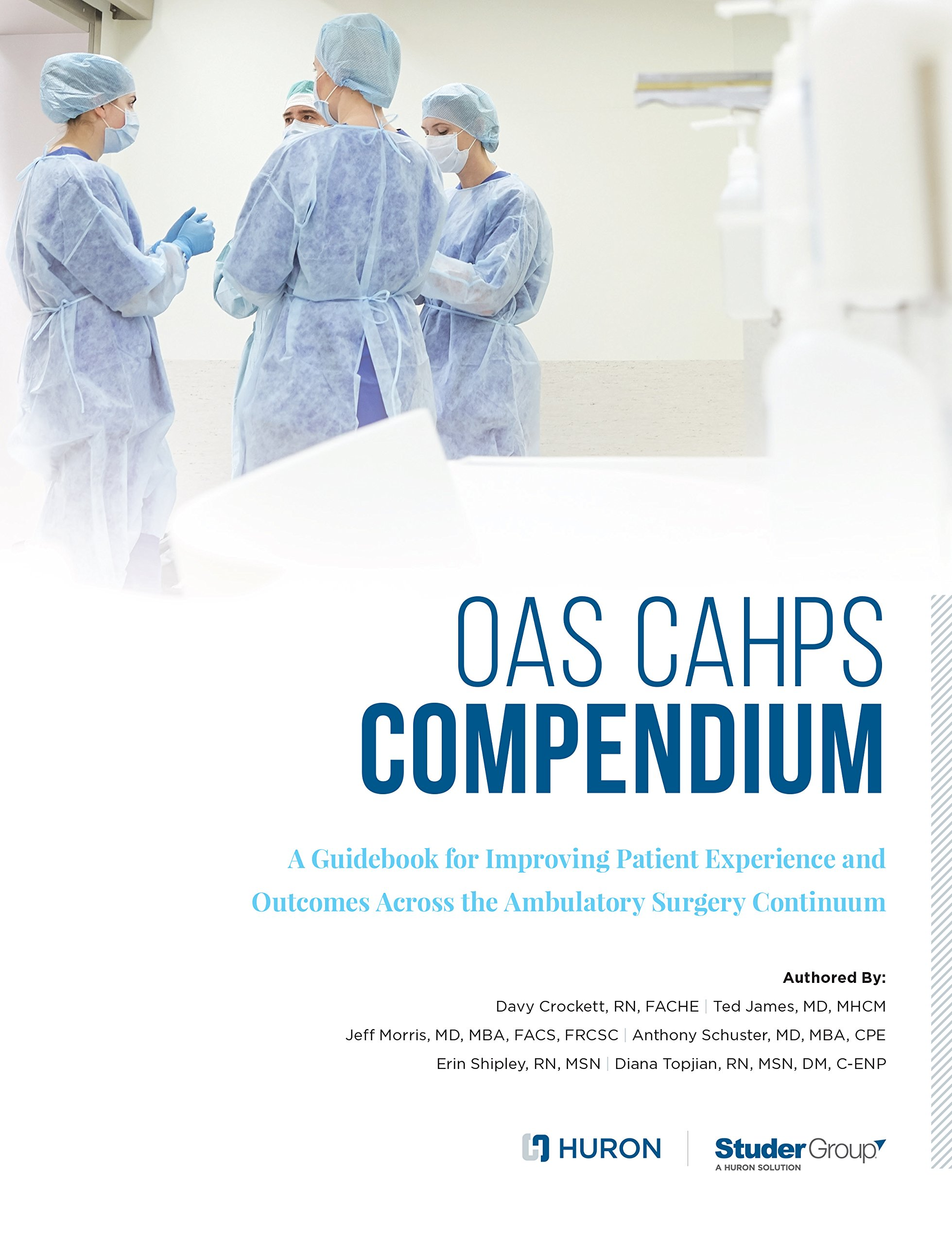 The OAS CAHPS Compendium: A Guidebook for Improving Patient Experience and Outcomes Across the Ambulatory Surgery Continuum pdf epub