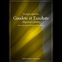 Gaudete et Exsultate - idioma português: EXORTAÇÃO APOSTÓLICA