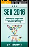 SEO: 2016: Search Engine Optimization, Internet Marketing Strategies & Content Marketing (Google Adwords, Google Analytics, Wordpress, E-Mail Marketing, ... Marketing, E-Commerce, Inbound Marketing)
