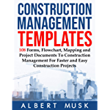 Construction Management Templates: 108 Forms, Flowchart, Mapping and Project Documents To Construction Management For…