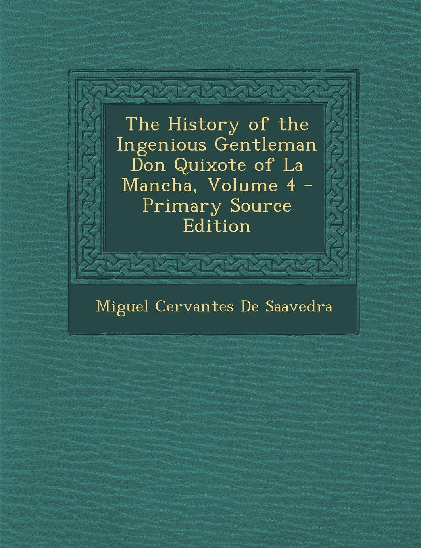 The History of the Ingenious Gentleman Don Quixote of La Mancha, Volume 4 ebook