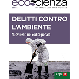 Delitti contro l'ambiente: Nuovi reati nel codice penale italiano (Italian Edition)