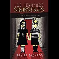 Los hermanos siniestros: La codicia y el odio en el confort del horror (Spanish Edition)